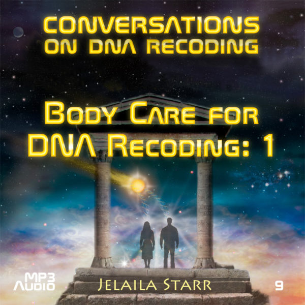 Body Care for DNA Recoding: 1